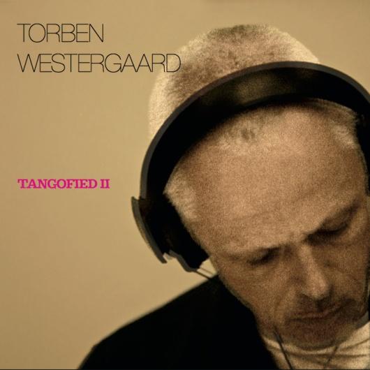 Torben Westergaard Tangofied II Album 2014